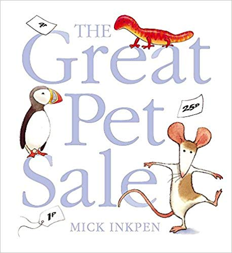 The Great pet sale by Mick Inkpen - Roostermoney