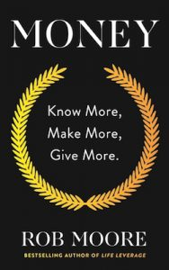 Money Know more, make more, give more book from Rob Moore